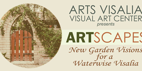Arts Visalia Presents Art Scapes