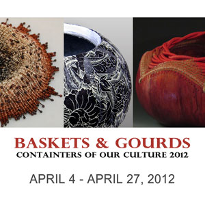 Baskets & Gourds Containers of Our Culture 2012