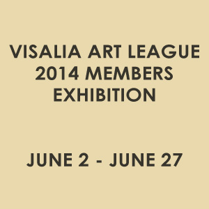 Visalia Art League 2014 Members Exhibition