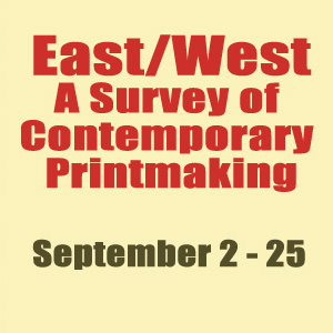 East/West A Survey of Contemporary Printmaking
