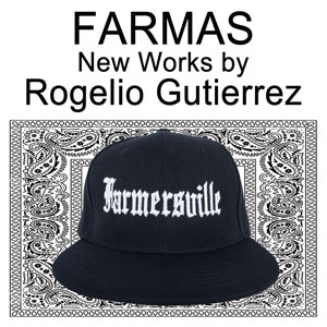 Farmas New Works By Rogelio Gutierrez