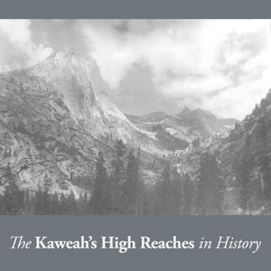 The Kaweah's High Reaches in History