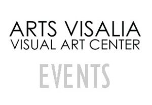 Arts Visalia Visual Art Center Events
